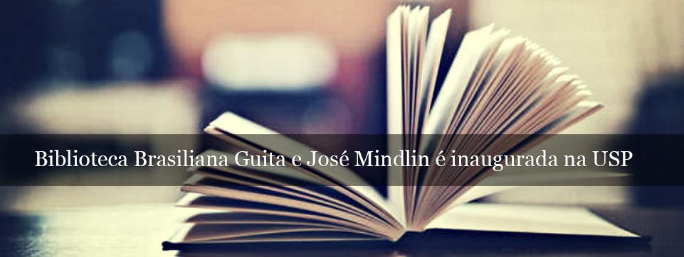 Biblioteca Brasiliana Guita e José Mindlin é inaugurada na USP